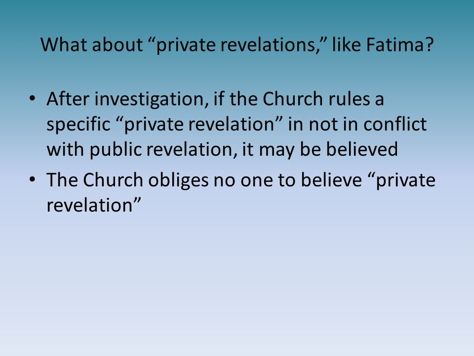 What about private revelations, like Fatima