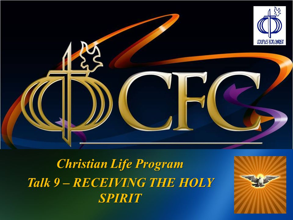 Christian Life Program Talk 9 – RECEIVING THE HOLY SPIRIT