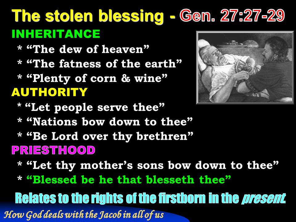 The stolen blessing - Gen. 27:27-29