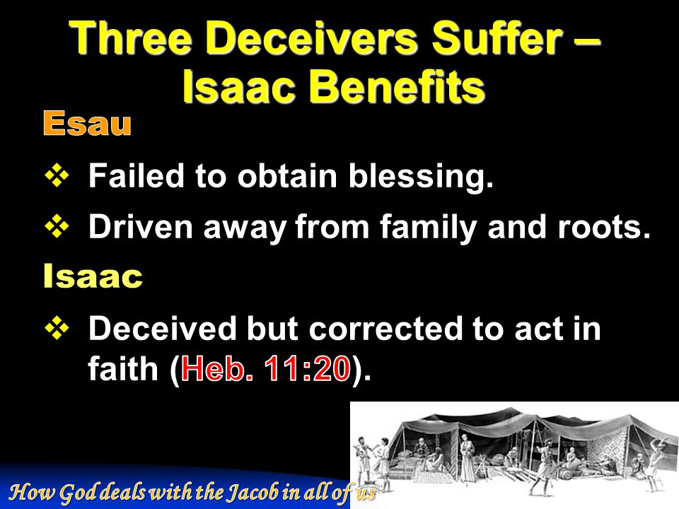 Three Deceivers Suffer – Isaac Benefits