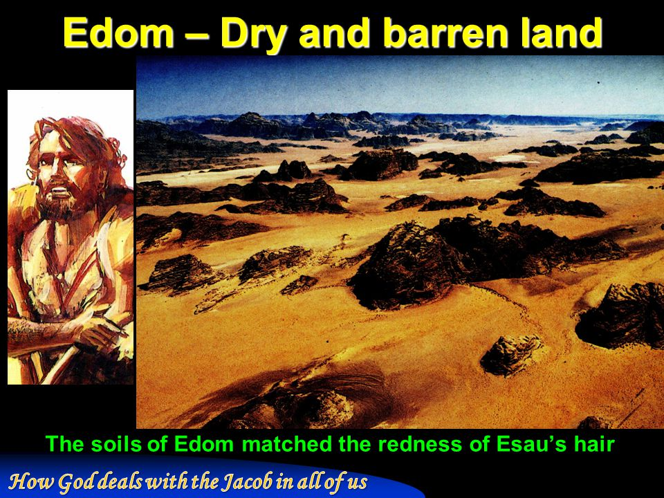 Edom – Dry and barren land