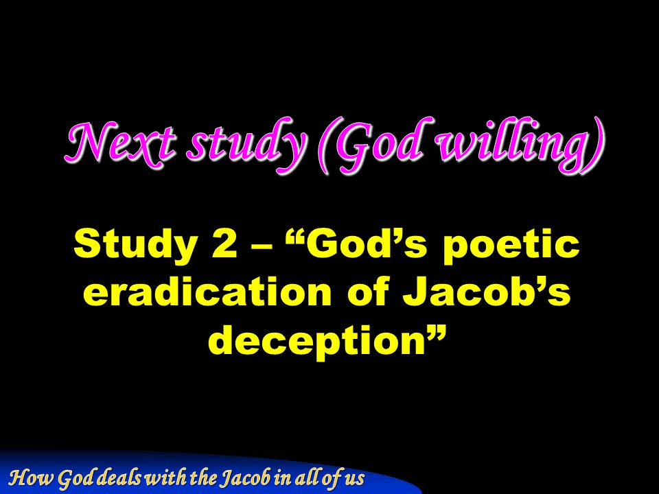 Study 2 – God's poetic eradication of Jacob's deception