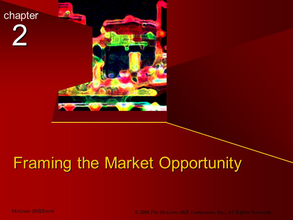 2 Framing the Market Opportunity chapter McGraw-Hill/Irwin