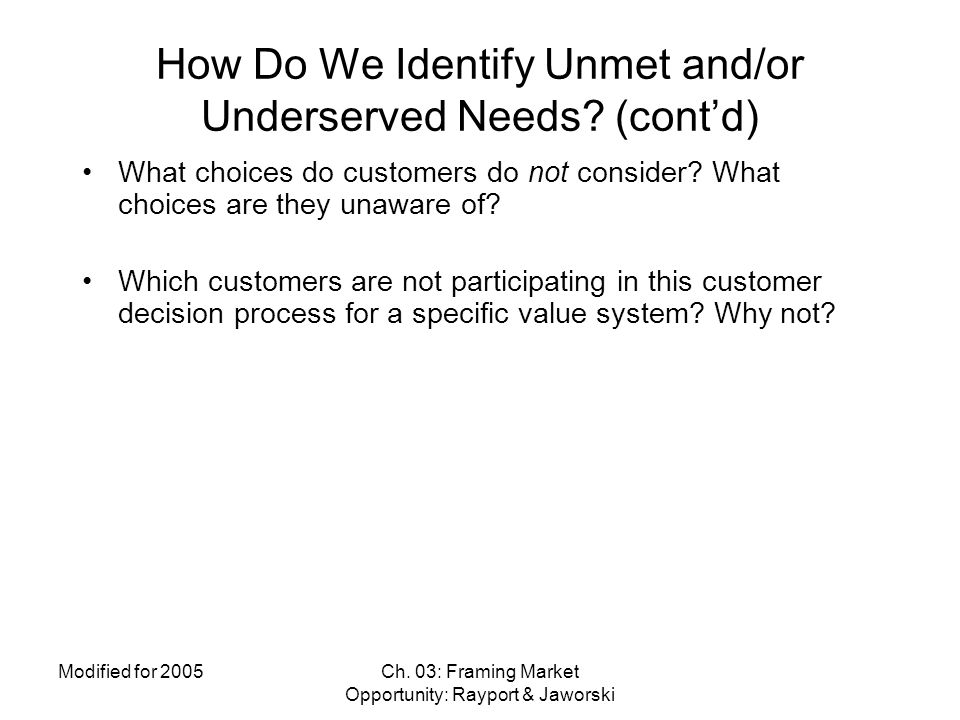How Do We Identify Unmet and/or Underserved Needs (cont'd)