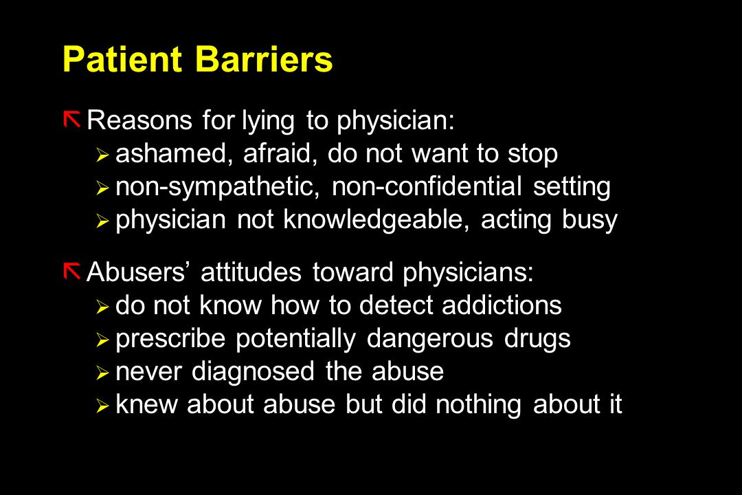 Patient Barriers Reasons for lying to physician: