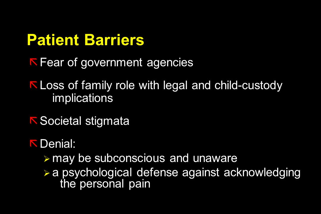 Patient Barriers Fear of government agencies