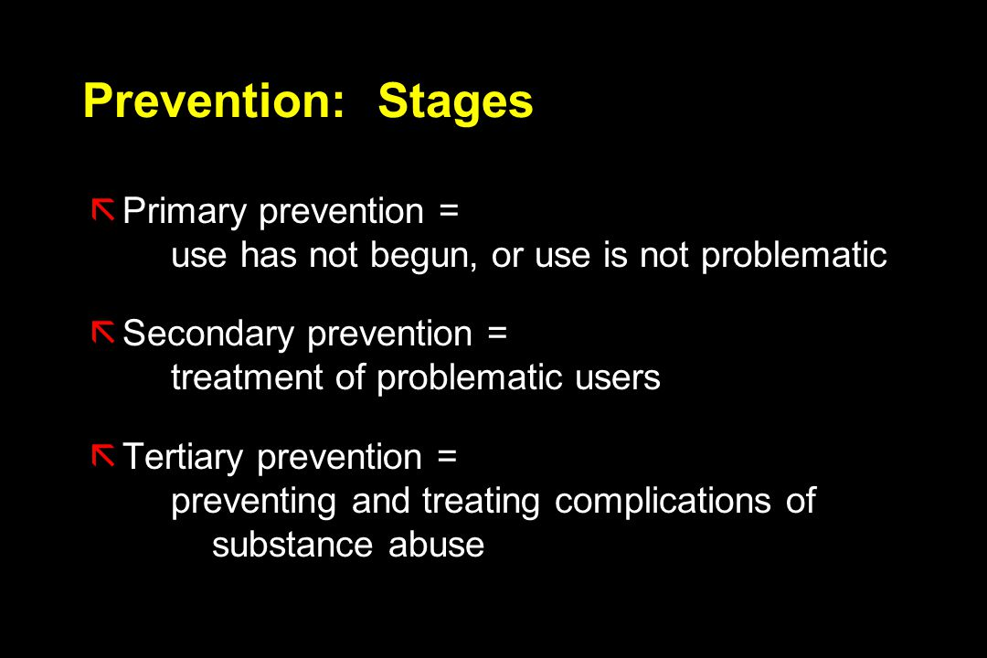 Prevention: Stages Primary prevention =