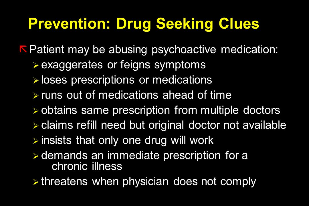 Prevention: Drug Seeking Clues