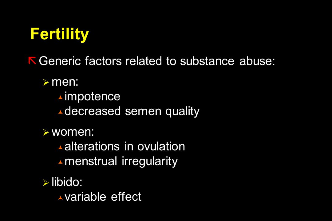 Fertility Generic factors related to substance abuse: men: impotence