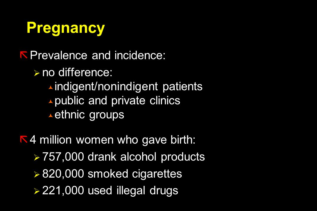 Pregnancy Prevalence and incidence: no difference: