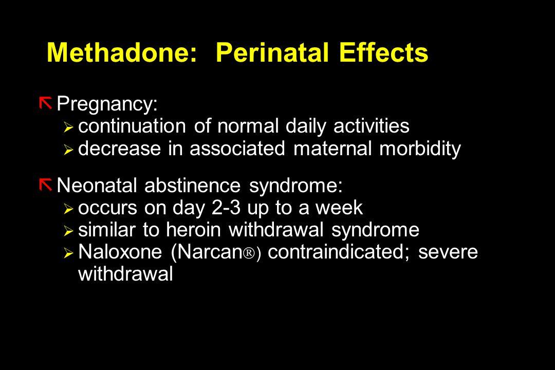 Methadone: Perinatal Effects