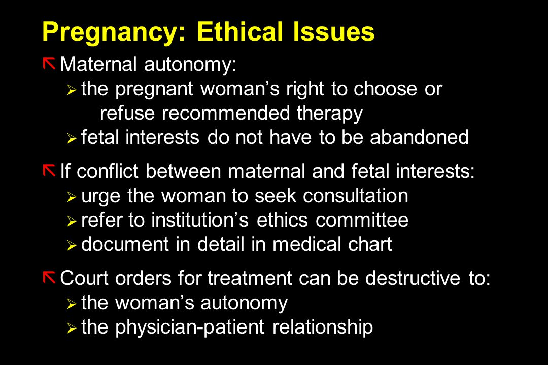 Pregnancy: Ethical Issues