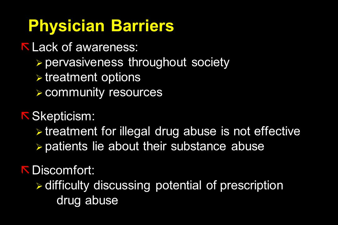 Physician Barriers Lack of awareness: pervasiveness throughout society
