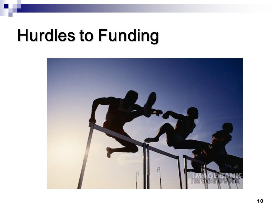 Hurdles to Funding