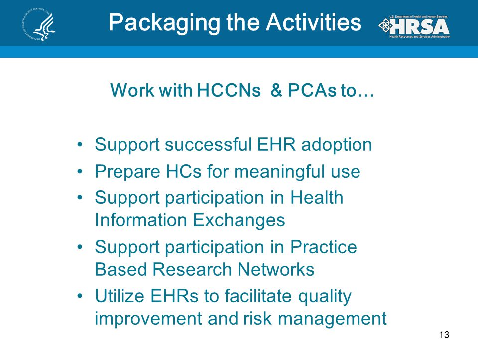 Work with HCCNs & PCAs to…