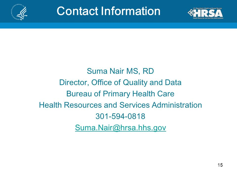 Contact Information Suma Nair MS, RD. Director, Office of Quality and Data. Bureau of Primary Health Care.