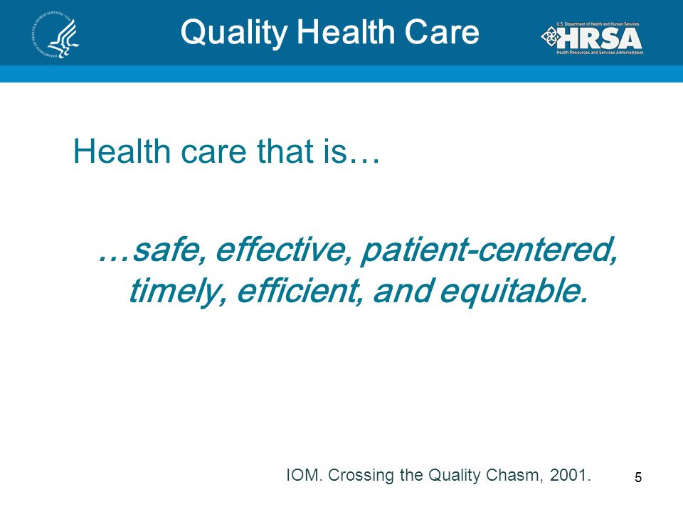 …safe, effective, patient-centered, timely, efficient, and equitable.