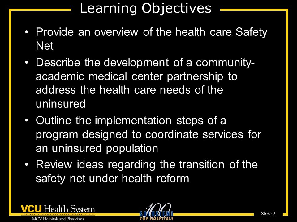 Learning Objectives Provide an overview of the health care Safety Net