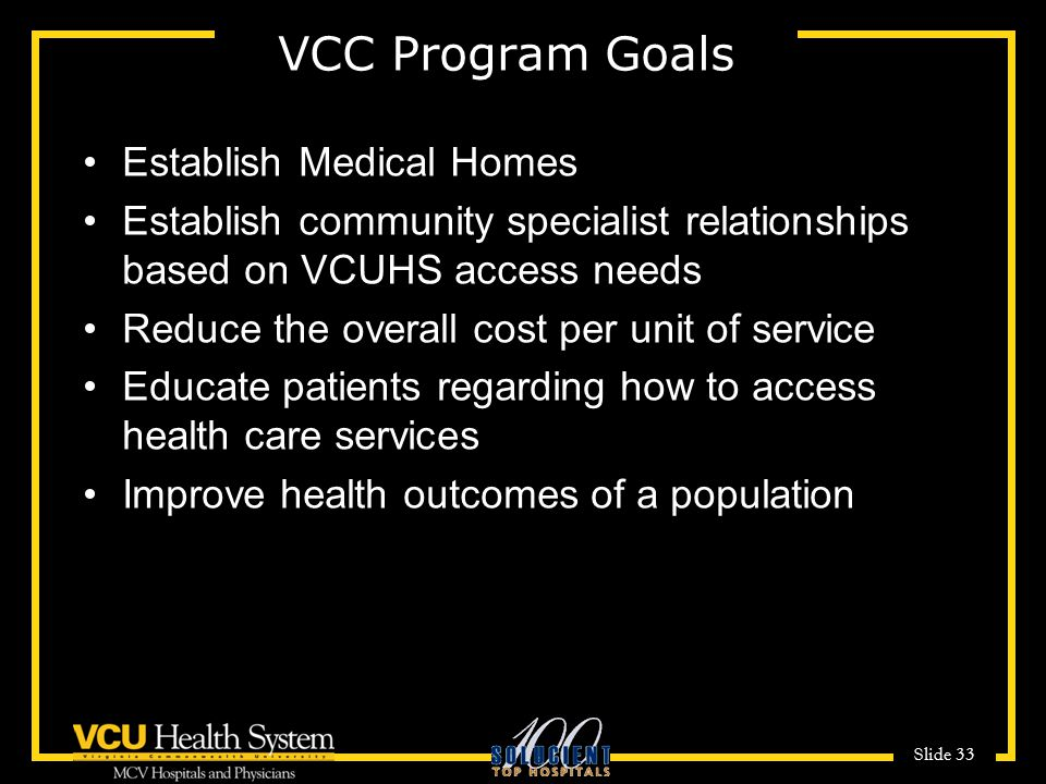 VCC Program Goals Establish Medical Homes