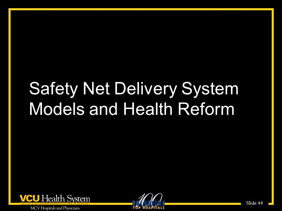Safety Net Delivery System Models and Health Reform