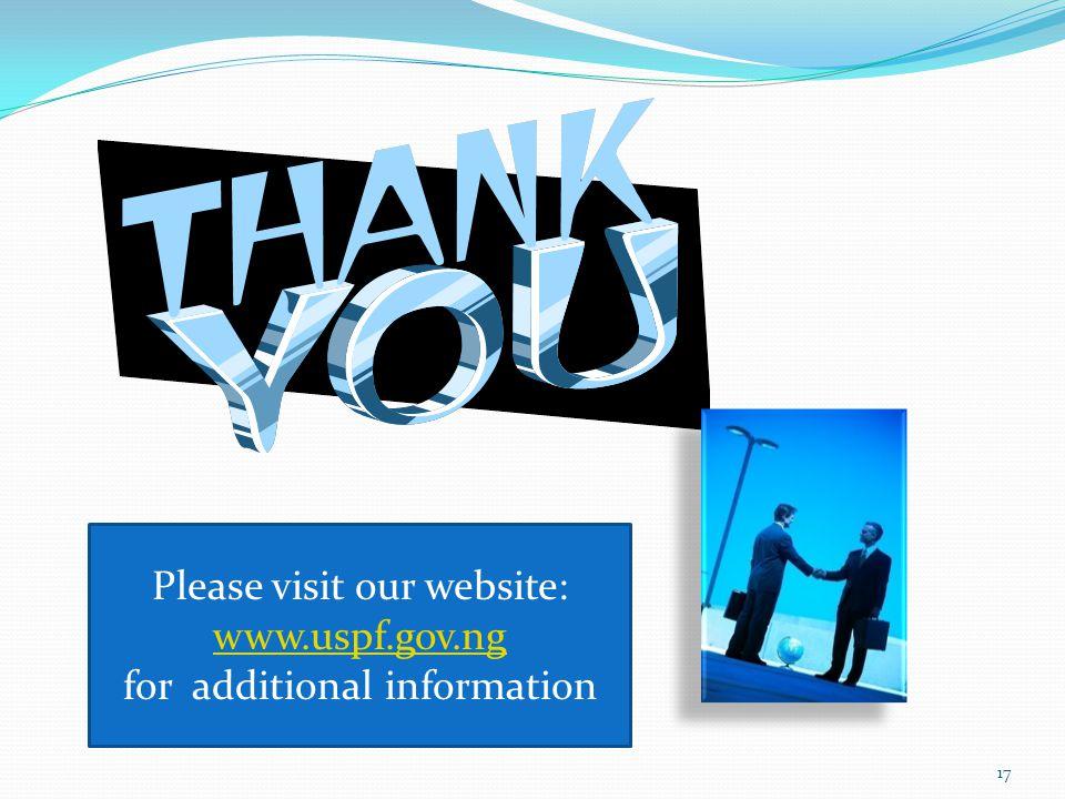 Please visit our website: www.uspf.gov.ng for additional information