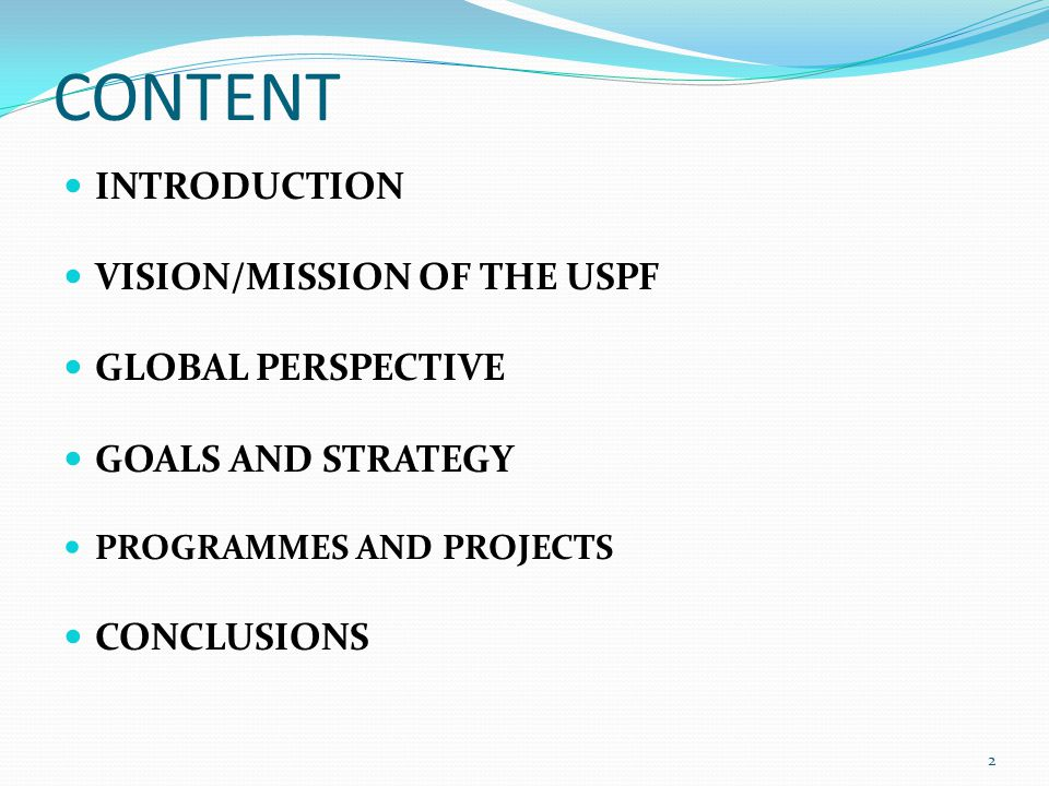 CONTENT INTRODUCTION VISION/MISSION OF THE USPF GLOBAL PERSPECTIVE