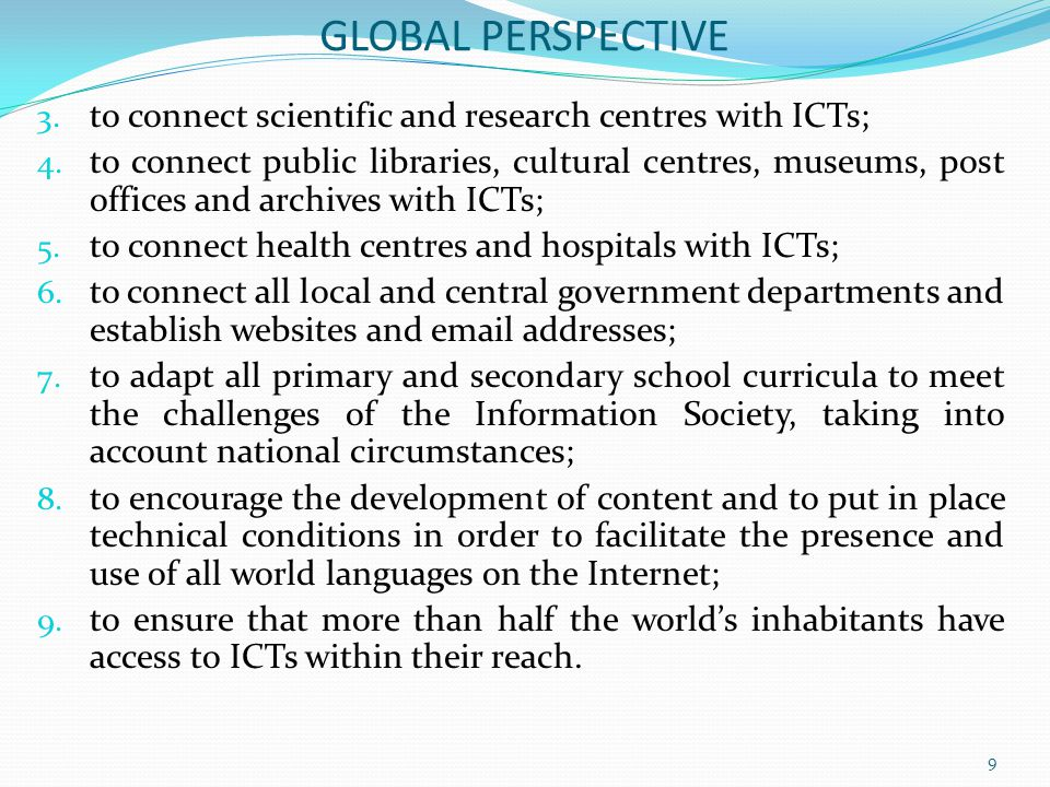 GLOBAL PERSPECTIVE to connect scientific and research centres with ICTs;