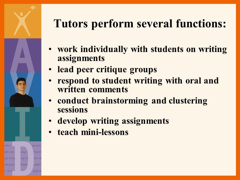 Tutors perform several functions:
