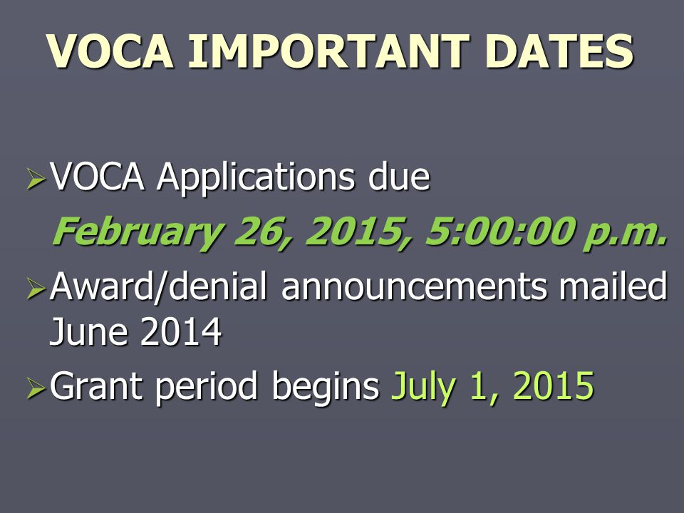 VOCA IMPORTANT DATES VOCA Applications due