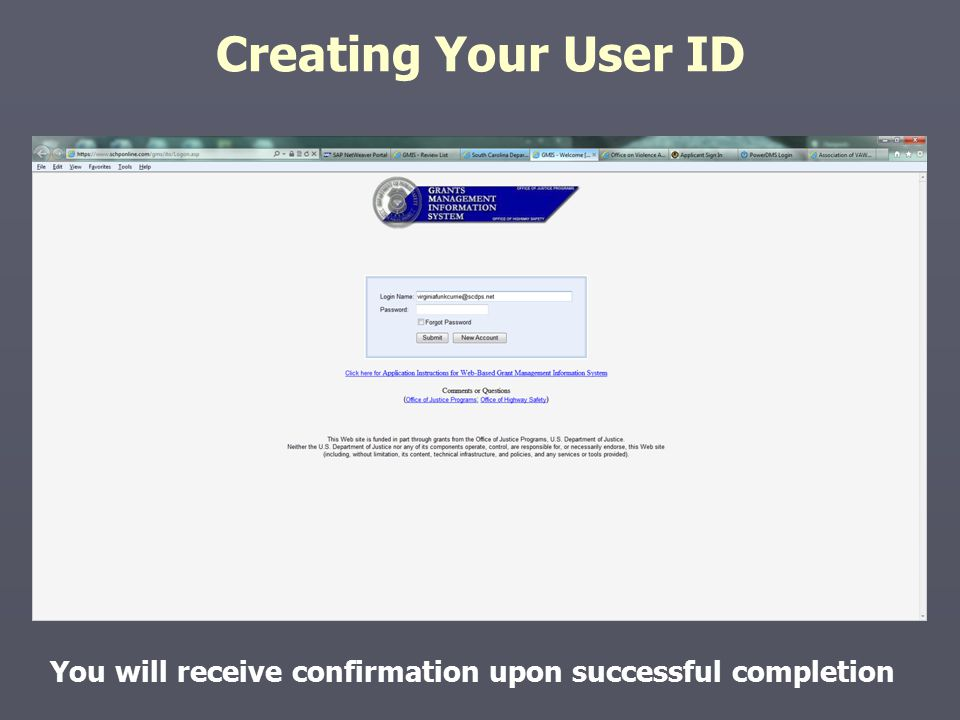 Creating Your User ID You will receive confirmation upon successful completion