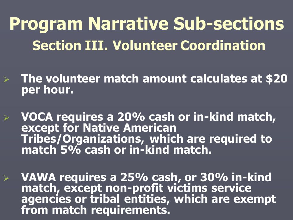 Program Narrative Sub-sections Section III. Volunteer Coordination