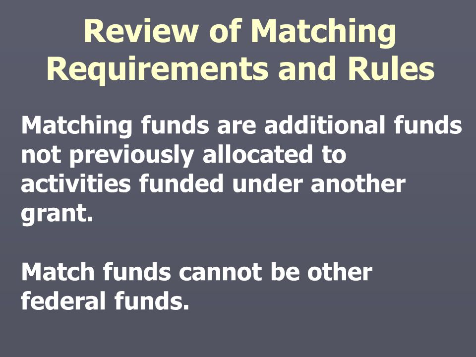 Review of Matching Requirements and Rules