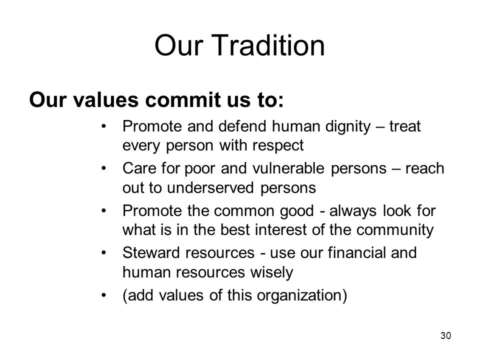 Our Tradition Our values commit us to: