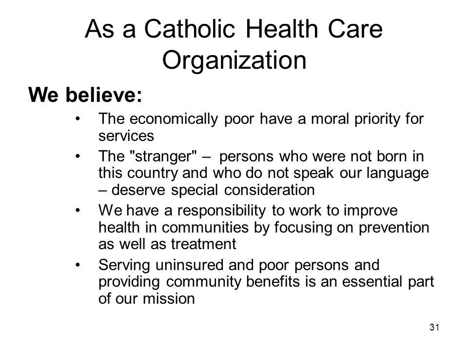 As a Catholic Health Care Organization