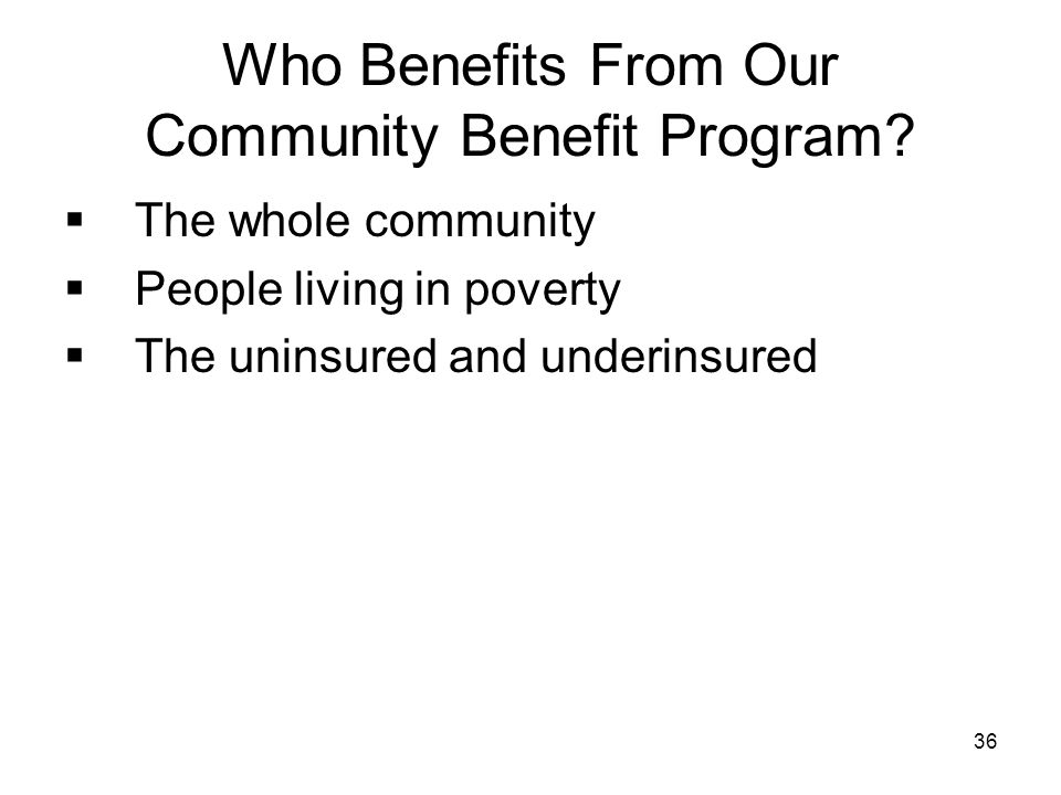 Who Benefits From Our Community Benefit Program