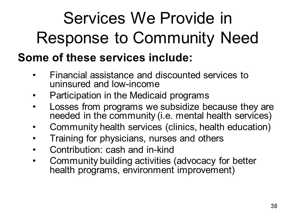 Services We Provide in Response to Community Need