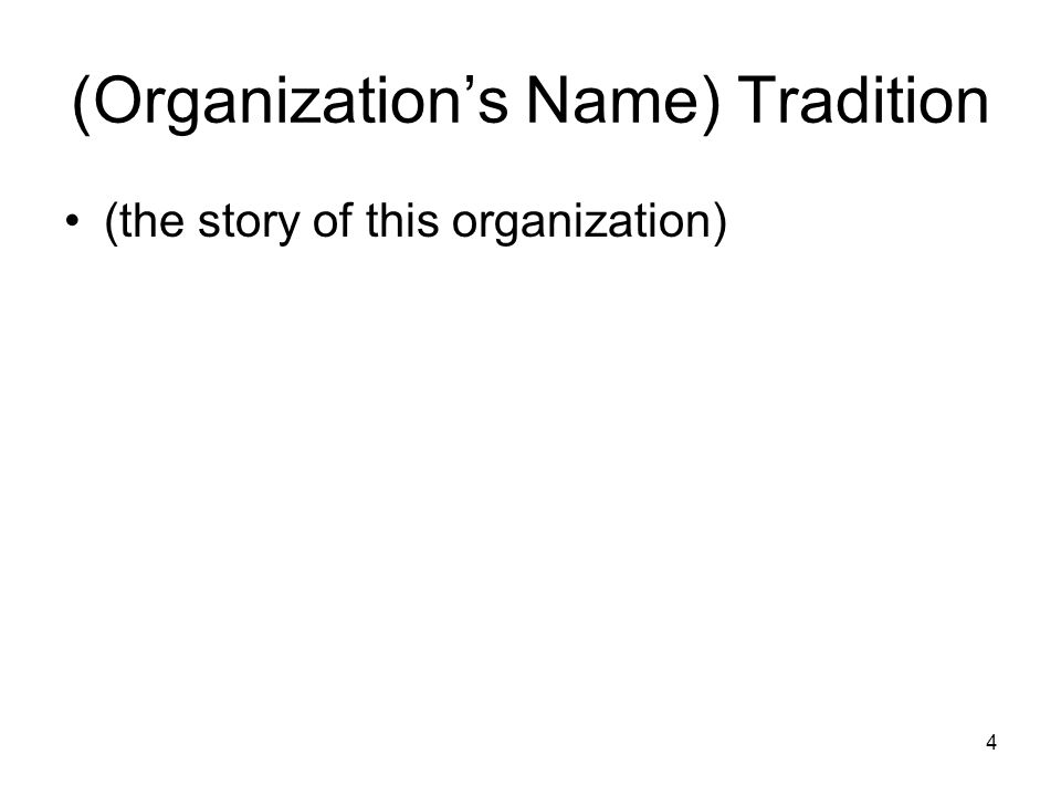 (Organization's Name) Tradition