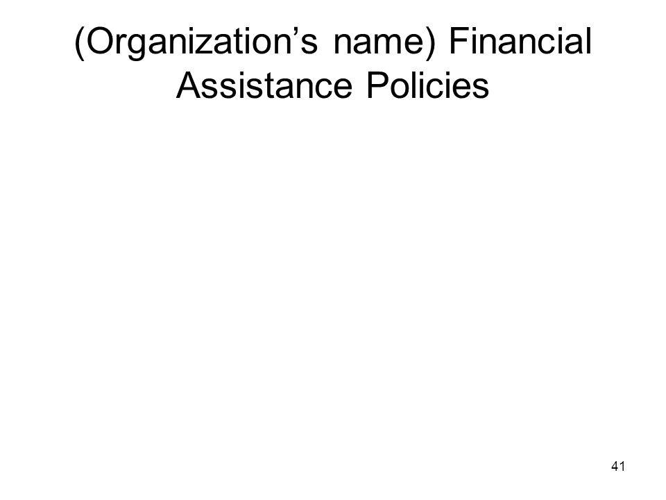 (Organization's name) Financial Assistance Policies