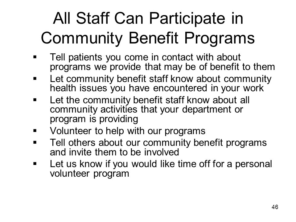 All Staff Can Participate in Community Benefit Programs