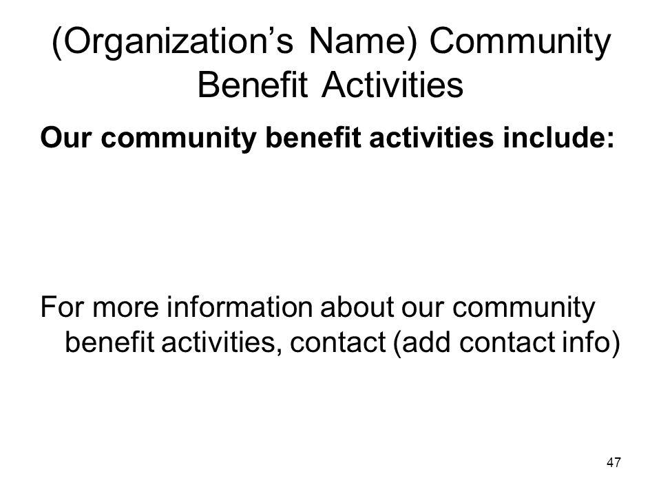 (Organization's Name) Community Benefit Activities