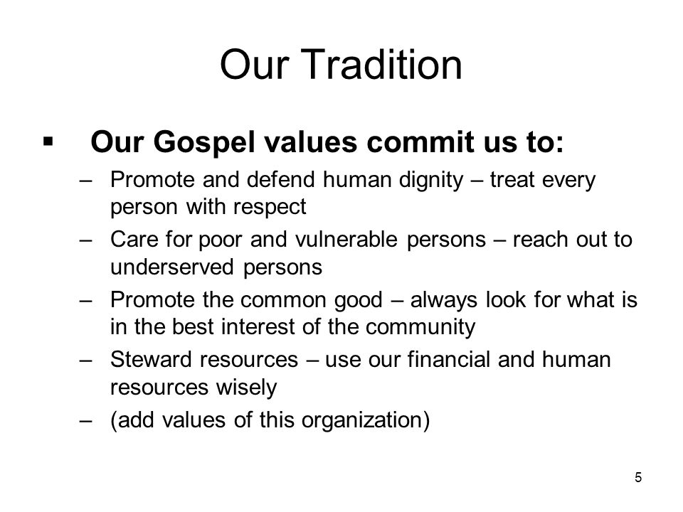 Our Tradition Our Gospel values commit us to: