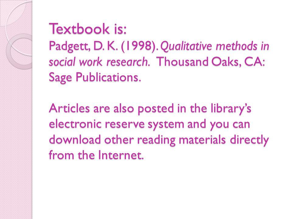 Textbook is: Padgett, D. K. (1998)