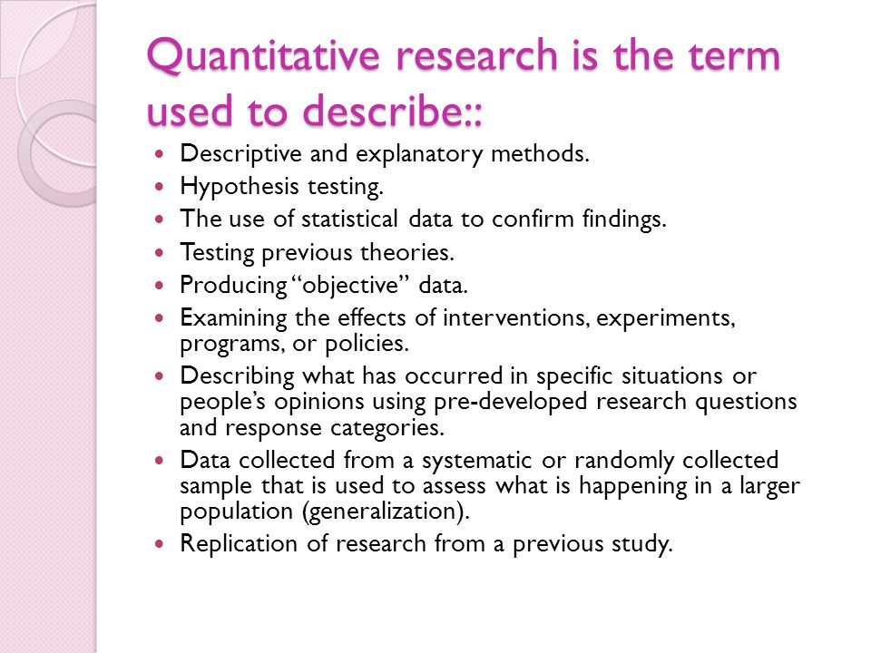 Quantitative research is the term used to describe::