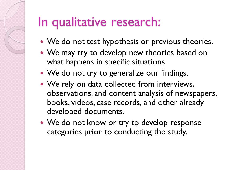 In qualitative research: