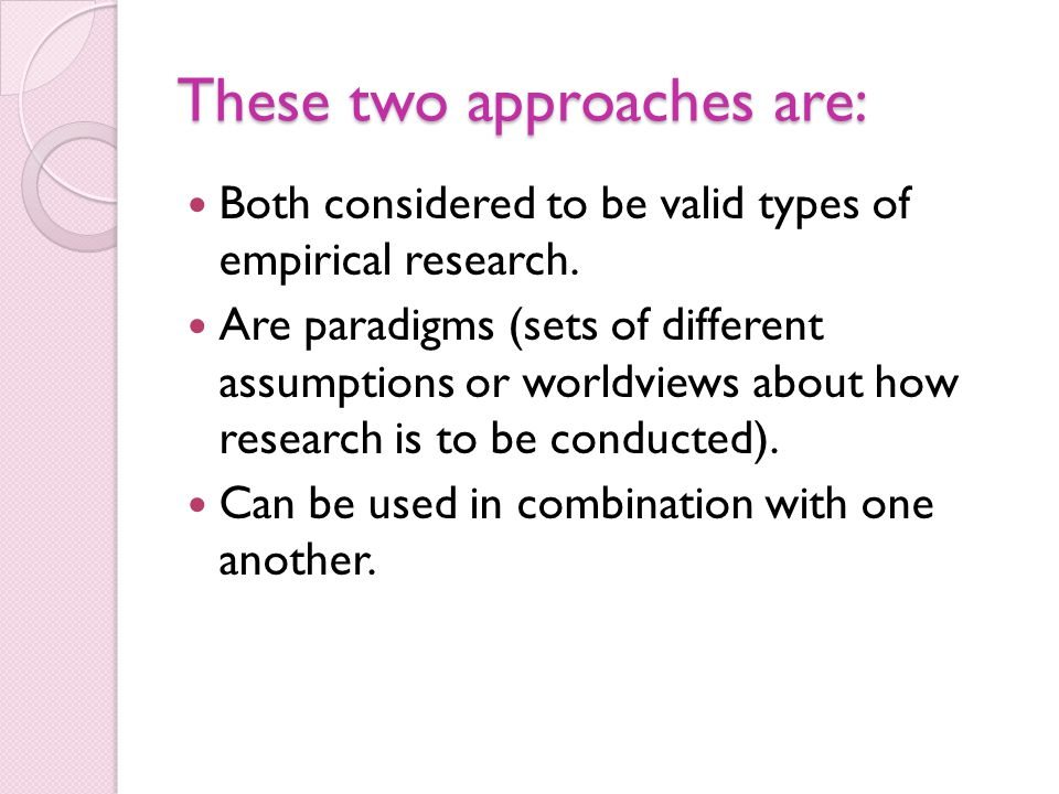 These two approaches are: