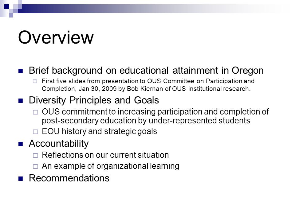 Overview Brief background on educational attainment in Oregon