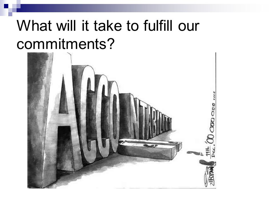What will it take to fulfill our commitments