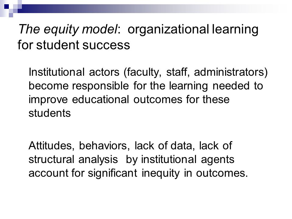 The equity model: organizational learning for student success
