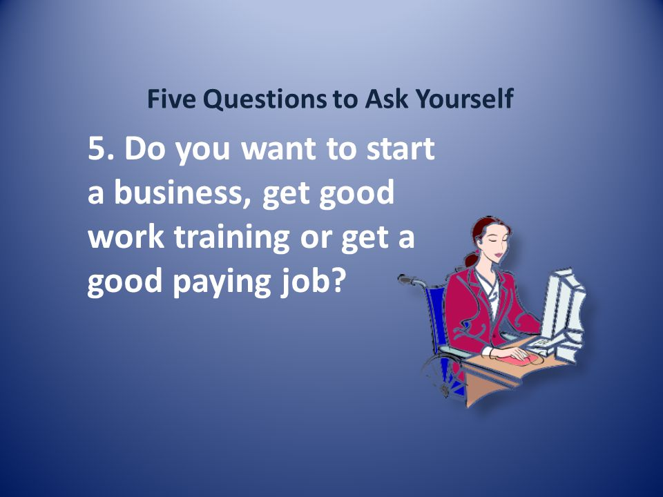 Five Questions to Ask Yourself