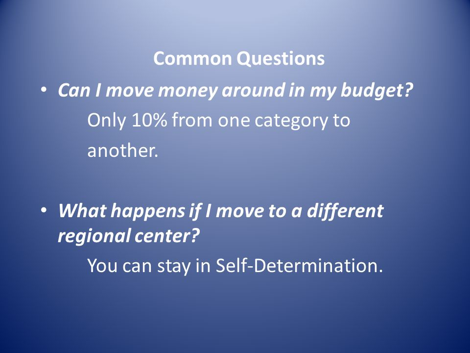 Common Questions Can I move money around in my budget Only 10% from one category to. another.